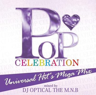DJ Optical The M.N.B./Pop Celebration 〜Universal Hit's Mega Mix〜[HHRCD-006]