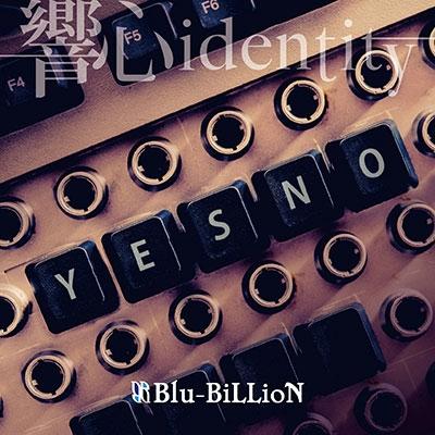 Blu-BiLLioN/響心identity<通常盤>[RSCD-243]