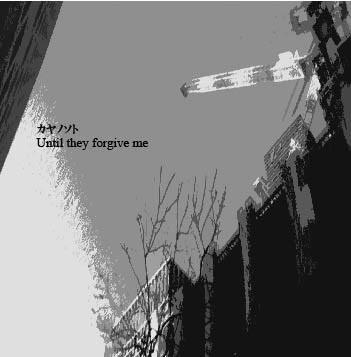 カヤノソト/Until they forgive me[NGR005]