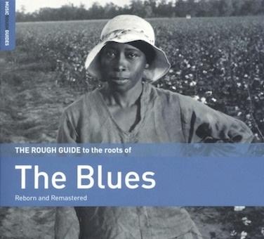 ザ・ラフ・ガイド・トゥ・ザ・ルーツ・オヴ・ザ・ブルース CD
