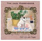 The Jazz Passengers/スティル・ライフ・ウィズ・トラブル[MZCQ-129]