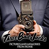 Three Bad Jacks/Pictures And Memories From Home[BKLJ-5]