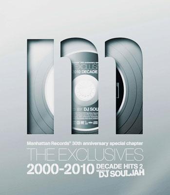 DJ SOULJAH/Manhattan Records THE EXCLUSIVES decade hits 2000-2010 - mixed by DJ SOULJAH[LEXCD-10017]