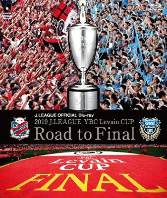 2019 J.LEAGUE YBC Levain CUP Raod to Final Blu-ray Disc