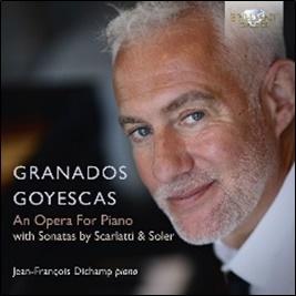 ジャン=フランソワ・デュシャン/グラナドス: ゴイェスカス - An Opera for Piano[BRL96067]