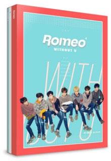 Romeo (Korea)/Without U: 4th Mini Album (Day Version)[L200001380]