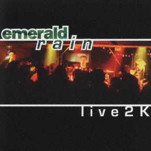 Emerald Rain/ライヴ2K [MICP-10219]