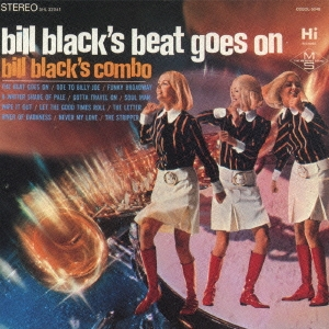 Bill Black's Combo/ビート・ゴーズ・オン<限定盤>[CDSOL-5048]