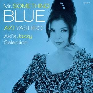 八代亜紀/Mr.SOMETHING BLUE Aki's Jazzy Selection