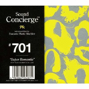 """Sound Concierge #701""""Super Romantic""""selected and mixed by Fantastic Plastic Machine FOR YOU MOMENTS IN LOVE"""