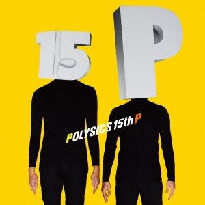 POLYSICS/15th P<通常盤>[KSCL-1945]