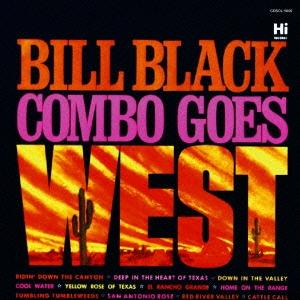 Bill Black's Combo/ゴーズ・ウェスト<限定盤>[CDSOL-5009]