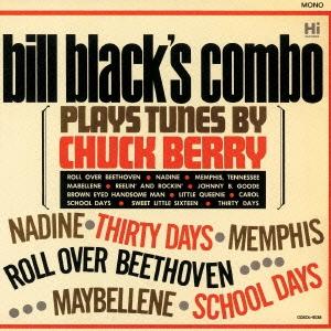 Bill Black's Combo/プレイズ・チューンズ・バイ・チャック・ベリー<限定盤>[CDSOL-5038]