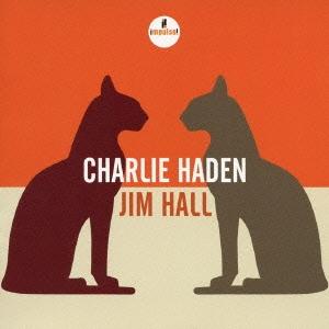 Charlie Haden/チャーリー・ヘイデン&ジム・ホール [UCCM-1229]