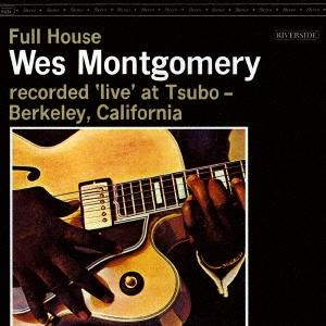 Wes Montgomery/フル・ハウス +3[UCCO-5554]