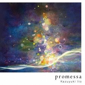 Kazuyuki Ito/promessa [PROM-2016]