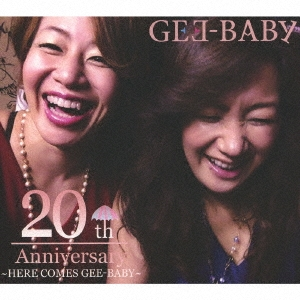 Gee-Baby/HEAR COMES GEE-BABY 〜20th Anniversary〜[GB-20]