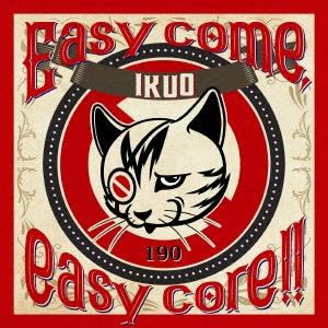 Easy come,easy core!!