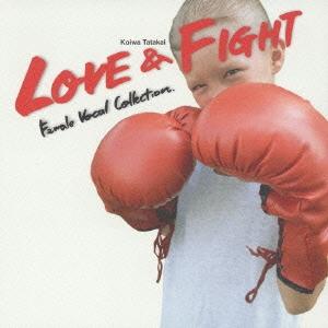 LOVE & FIGHT ~フィーメイル・ヴォーカル・コレクション