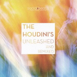 The Houdini's/アンリーシュド・アンド・リミックスド [PCD-25064]