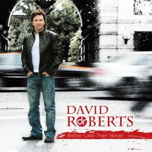 David Roberts/ベター・レイト・ザン・ネヴァー[VSCD-3364]