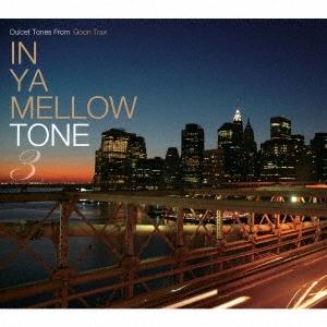 re:plus/IN YA MELLOW TONE 3 GOON TRAX 10th Anniversary Edition[GTXC-A030]