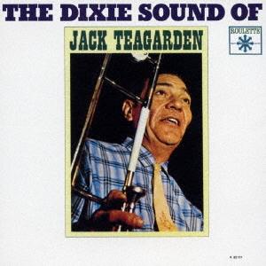 Jack Teagarden/ディキシー・サウンド・オブ・ジャック・ティーガーデン<完全限定盤>[WPCR-29217]