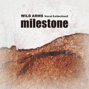 milestone ~ワイルドアームズ・ヴォーカルコレクション2