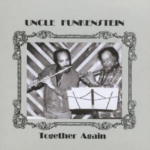 Uncle Funkenstein/トゥゲザー・アゲイン[PCD-17234]