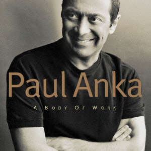 Paul Anka/ボディ・オブ・ワーク [EICP-1322]