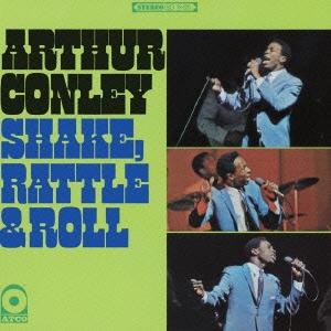 Arthur Conley/シェイク、ラトル &ロール<完全生産限定盤>[WPCR-27547]