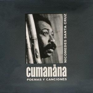 Nicomedes Santa Cruz/クマナナ・アフロ・ペルーの詩と歌 [2CD+ブックレット(80P)][BNSCD-798]