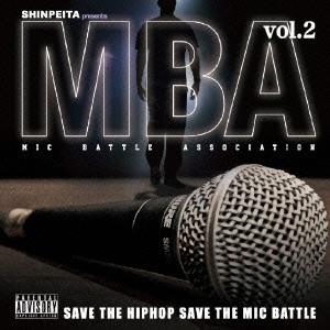 晋平太/SHINPEITA presents M.B.A 〜Mic Battle Association〜 vol.2[FRCD-227]