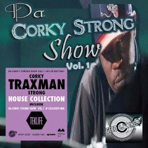 Corky Traxman Strong/DA CORKY STRONG SHOW VOL.1 -JP LTD EDITION-<限定盤>[MBIP-5539]