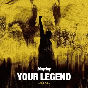 YOUR LEGEND~燃ゆる命~ [CD+DVD]<初回限定盤>