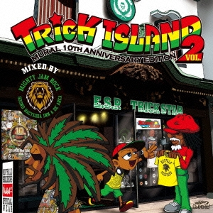 MIGHTY JAM ROCK/TRICK ISLAND VOL.2 -MURAL 10th Anniversary Edition- mix by MIGHTY JAM ROCK[KHCD-066]