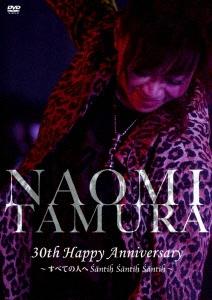 30th Happy Anniversary~すべての人へSantih Santih Santih~
