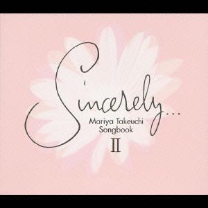 Sincerely...II~Mariya Takeuchi Songbook~