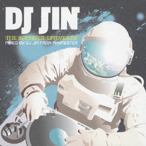 THE SOUND OF UNIVERSE MIXED BY DJ JIN FROM RHYMESTER