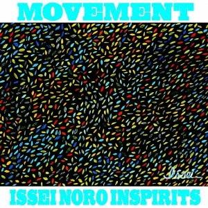 ISSEI NORO INSPIRITS/ムーヴメント [Blu-spec CD2] [HUCD-10134]