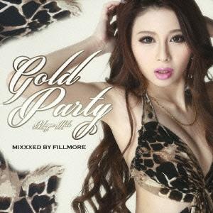 ゴールド・パーティ-~メガ・ヒッツ~ ミックスド・バイ・フィルモア CD