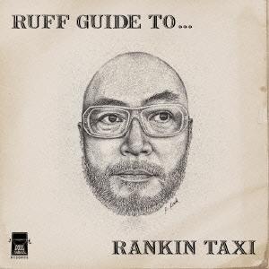RUFF GUIDE TO... RANKIN TAXI
