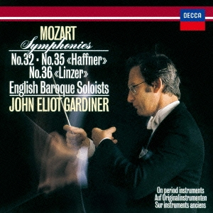 ジョン・エリオット・ガーディナー/モーツァルト:交響曲第32番・第35番≪ハフナー≫・第36番≪リンツ≫[UCCD-2212]