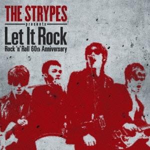 ザ・ストライプス presents Let It Rock ~ Rock 'n' Roll 60th Anniversary