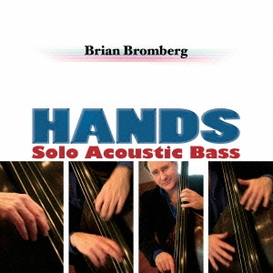 Brian Bromberg/ハンズ~ソロ・アコースティック・ベース~ [KICJ-731]