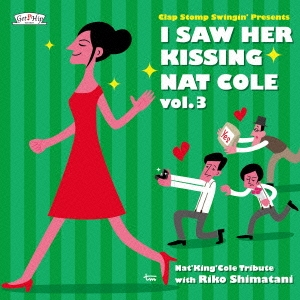 Clap Stomp Swingin'/I Saw Her Kissing Nat Cole vol.3 〜with Riko Shimatani〜[GC-077]