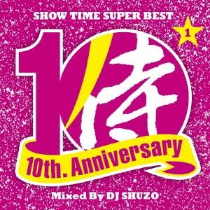DJ SHUZO/SHOW TIME SUPER BEST〜SAMURAI MUSIC 10th. Anniversary Part1〜 Mixed By DJ SHUZO[SMICD-154]