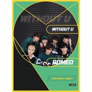 Romeo (Korea)/WITHOUT U (B) [CD+ミニ写真集]<初回限定盤>[HYERO-0002]
