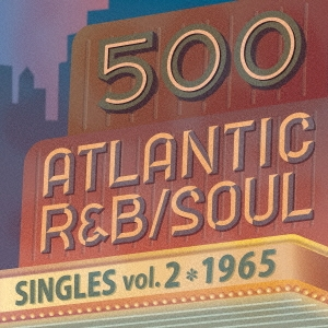The Music City Soul Brothers/500 アトランティック・R&B/ソウル・シングルズ VOL.2*1965[WPCR-17774]