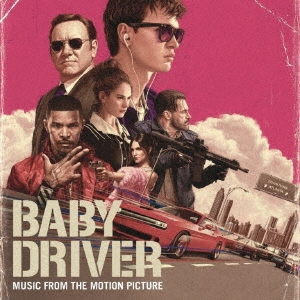 「ベイビー・ドライバー」オリジナル・サウンドトラック[SICP-5629]
